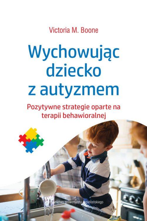 wychowujac-dziecko-z-autyzmem-pozytywne-strategie-oparte-na-terapii-behawioralnej-b-iext58512986[1]